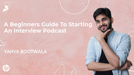 Podcasts by Yahya Bootwala